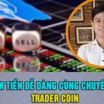 Kiếm tiền dễ dàng cùng chuyên gia Trader Crypto – Tài chính Trader Crypto