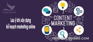Lưu ý khi xây dựng kế hoạch marketing online là gì