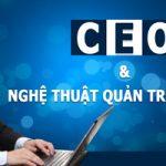 Nghệ thuật Quản trị Nhân sự – CEO – Nghệ thuật quản trị thiên tài