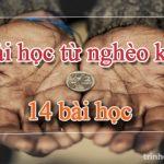 Bài học từ nghèo khó – 14 bài học rút ra từ nghèo khó