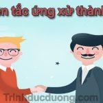 Nguyên tắc ứng xử thành công – Kỹ năng giao tiếp hiệu quả