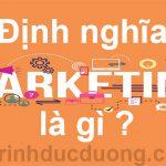 Định nghĩa Marketing là gì? Những định nghĩa về marketing