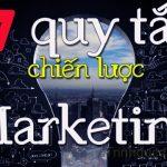 7 quy tắc chiến lược Marketing – Chiến lược tiếp thị đáng trân trọng