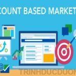 Account Based Marketing là gì? Marketing tập trung từng khách hàng