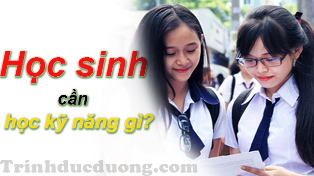 Học sinh cần học kỹ năng gì