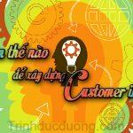 Làm thế nào để xây dựng customer insight? Các bước xây dựng?