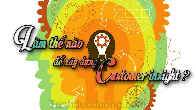 Làm thế nào để xây dựng customer insight