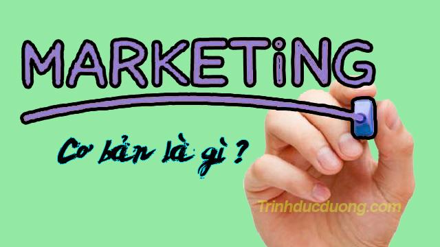 Marketing cơ bản là gì