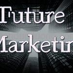 Tương lai của Marketing – Xu hướng phát triển của Marketing