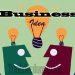 Ý tưởng kinh doanh – Lưu ý khi đi tìm ý tưởng kinh doanh