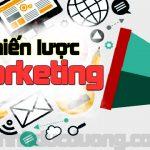 Chiến lược Marketing – 3 chiến lược cho tiếp thị sản phẩm