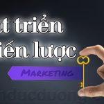 Phát triển chiến lược Marketing – Đưa ra hành động cụ thể