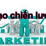 Tạo chiến lược Marketing – Các yếu tố và điểm mạnh yếu