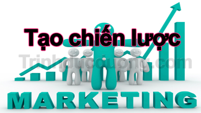 Tạo chiến lược Marketing