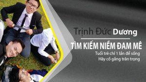 Trịnh Đức Dương - Tìm kiếm đam mê
