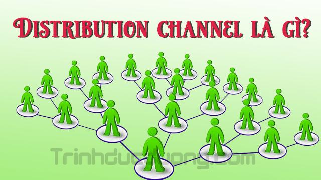 Distribution channel là gì