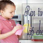 Rèn tính tự lập cho trẻ – Cách giúp trẻ xây dựng tính tự lập
