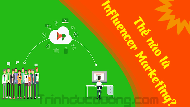 Thế nào là Influencer Marketing