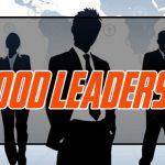 Lãnh đạo giỏi là gì? – Những tư chất của một người lãnh đạo